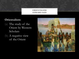 edward siad and orientalism Other articles where orientalism is discussed: edward said:1977, and in 1978  published orientalism, his best-known work and one of the most influential.