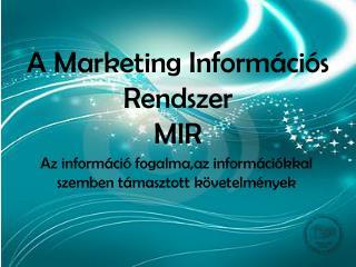 A Marketing Információs Rendszer MIR
