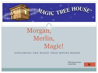 Morgan,  Merlin,  			Magic!