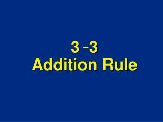 3  3 Addition Rule