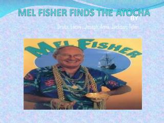 MEL FISHER FINDS THE ATOCHA