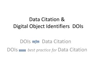 Data Citation &    Digital Object Identifiers  DOIs