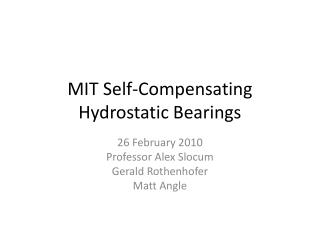 MIT Self-Compensating Hydrostatic Bearings