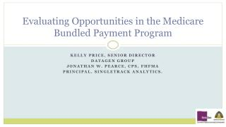 Evaluating Opportunities in the Medicare Bundled Payment Program
