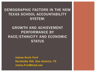 James Scott Ford Northside ISD, San Antonio, TX Jamie.Ford@nisd