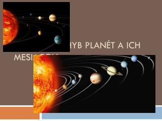 Planéty, pohyb planét a ich mesiacov