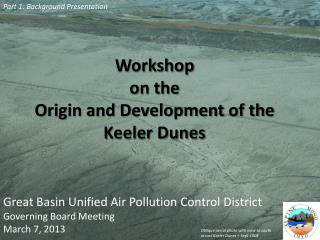 Workshop  on the  Origin and Development of the  Keeler Dunes