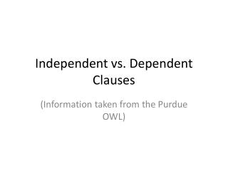 Independent vs. Dependent Clauses