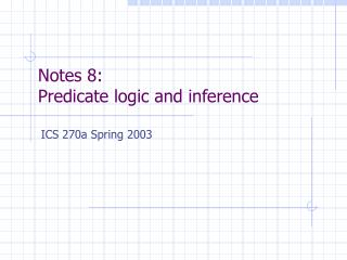 Notes 8: Predicate logic and inference