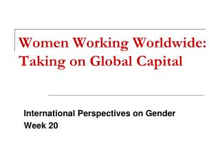 Women Working Worldwide: Taking on Global Capital