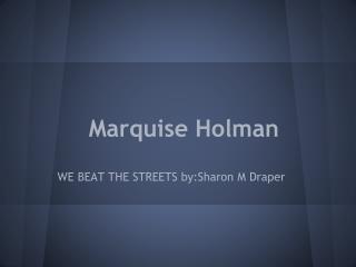 Marquise Holman