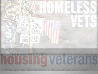 On any given night, 400 Veterans are homeless in Sonoma County.