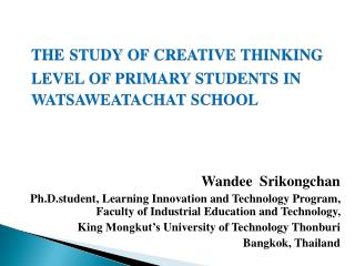 the study of creative thinking l evel  of primary s tudents  in  watsaweatachat  s chool