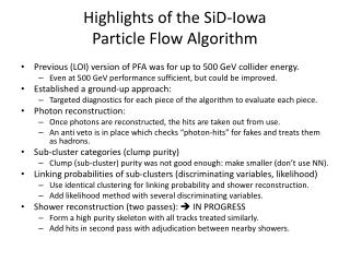 Highlights of the  SiD -Iowa  Particle  Flow Algorithm