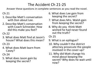 The Accident Ch 21-25 Answer these questions in complete sentences as you read the novel.