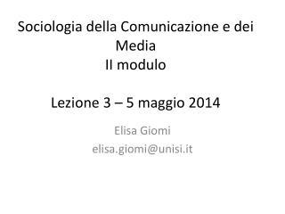 Sociologia della Comunicazione e dei Media II modulo Lezione 3 – 5 maggio 2014