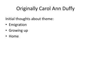 Originally Carol Ann Duffy
