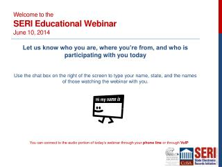Welcome to the SERI Educational Webinar June 10, 2014