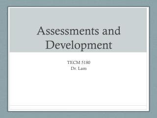 Assessments and Development