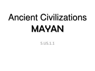 Ancient Civilizations MAYAN