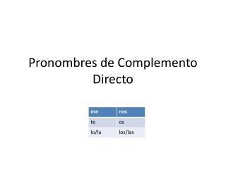Pronombres de  C omplemento Directo