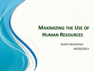 Maximizing the Use of Human Resources