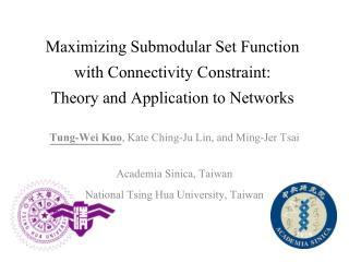 Tung-Wei  Kuo ,  Kate  Ching-Ju Lin, and  Ming- Jer Tsai Academia  Sinica , Taiwan