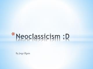 Neoclassicism :D