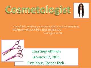Courtney  Athman January 17, 2011 First hour, Career Tech.