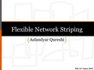 Flexible Network Striping