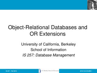 Object-Relational Databases and  OR Extensions