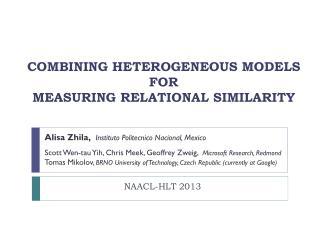 COMBINING  HETEROGENEOUS MODELS  FOR  MEASURING RELATIONAL SIMILARITY
