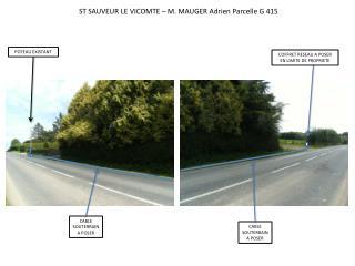 ST SAUVEUR LE VICOMTE – M. MAUGER Adrien Parcelle G 415