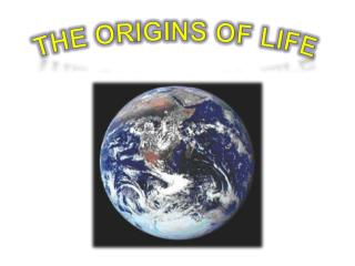 The  origins  of Life