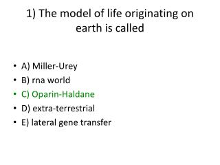1) The model of life originating on earth is called