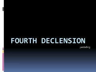 fourth declension