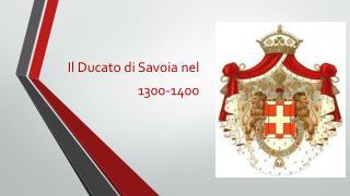 Il Ducato di Savoia nel  1300-1400