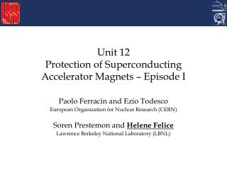 Unit 12 Protection of Superconducting Accelerator Magnets – Episode I