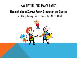 "Navigating  ""No Man's Land"""