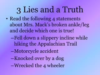 3 Lies and a Truth
