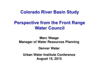 Colorado River Basin Study  Perspective from the Front Range Water Council