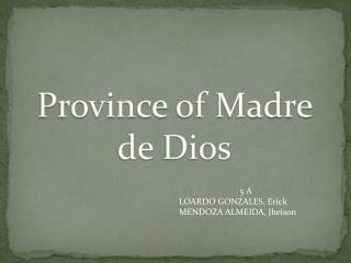 Province  of Madre de  Dios