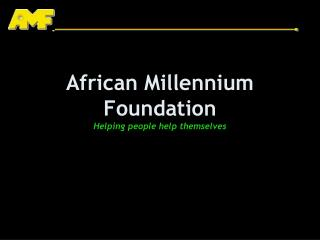 African Millennium Foundation Helping  people help themselves