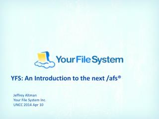 YFS: An Introduction to the next / afs �