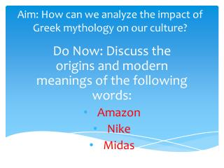 Aim: How can we analyze the impact of Greek mythology on our culture?