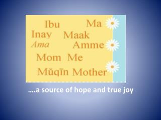….a source of hope and true joy