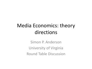 Media Economics: theory directions