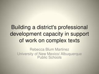 Building a district's professional development capacity in support of work on complex texts