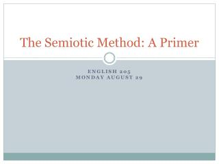 The Semiotic Method: A Primer