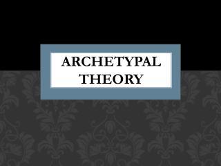 Archetypal Theory